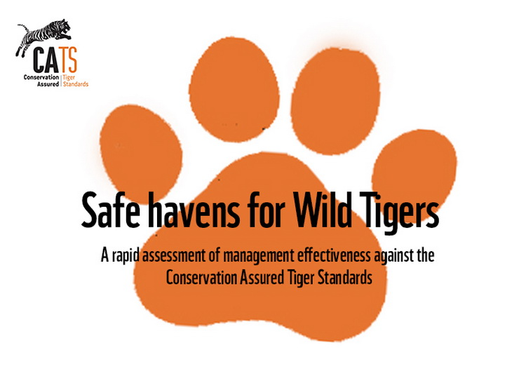Safe Havens For Wild Tigers: A Rapid Assessment Of Management Effectiveness Against The Conservation Assured | Tiger Standards