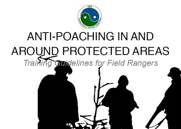 Anti-Poaching In & Around Protected Areas – Training Guidelines For Field Rangers