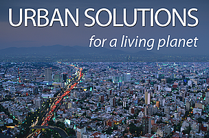 Urban Solutions for a living planet.